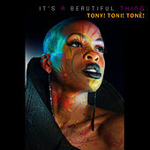 It's a Beautiful Thing by Tony! Toni! Tone!