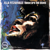 These Are The Blues by Ella Fitzgerald