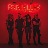 Pain Killer von Little Big Town