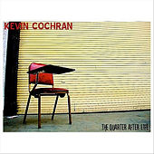 The Quarter After Life by Kevin Cochran
