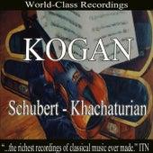 Kogan - Schubert, Khachaturian by Various Artists
