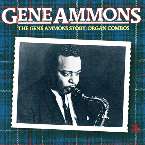 The Gene Ammons Story: Organ Combos by Gene Ammons