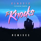 Classic (feat. Powers) (Remixes) von The Knocks