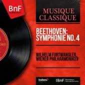 Beethoven: Symphonie No. 4 (Mono Version) by Wilhelm Furtwängler