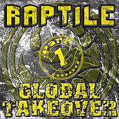 Global Takeover Part 1 de Raptile