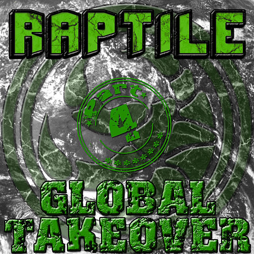 Global Takeover Part 4 by Raptile