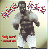Early Years by King Short Shirt