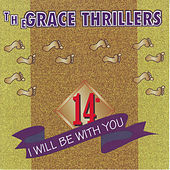 I Will Be With You by The Grace Thrillers