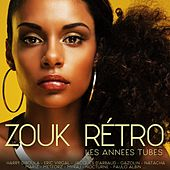 Zouk rétro (Les années tubes) by Various Artists