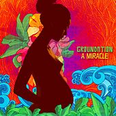 A Miracle de Groundation