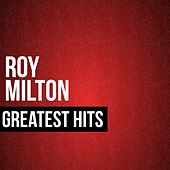 Greatest Hits by Roy Milton
