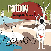 Wading in the Balance by Ratboy