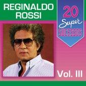 20 Super Sucessos, Vol. 3 de Reginaldo Rossi
