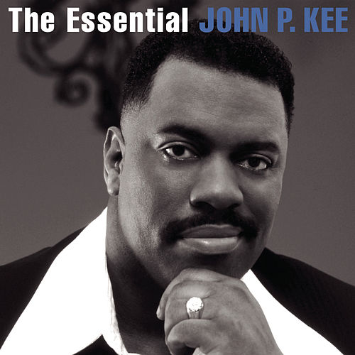 The Essential John P. Kee by Various Artists