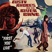 First You Live de Dusty Rhodes and the River Band