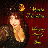 Naughty Bawdy & Blue by Maria Muldaur