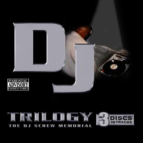 Trilogy: A Dj Screw Memorial by DJ Screw
