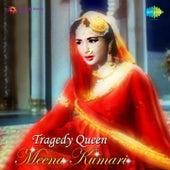 Tragedy Queen (Remembering Meena Kumari) by Various Artists