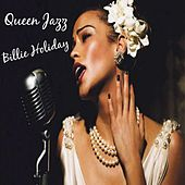 Queen Jazz: Billie Holiday by Billie Holiday