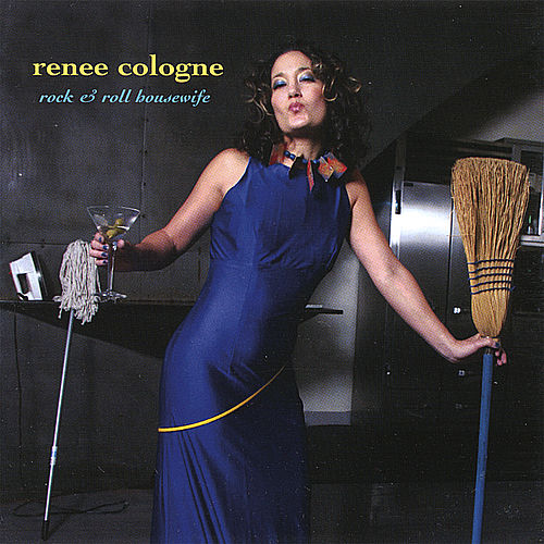 Rock & Roll Housewife by Renee Cologne