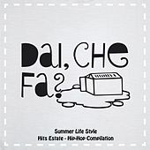 Dai che fa? Summer Life Style (Hits estate, Hip Hop Compilation) von Various Artists