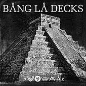Zouka by Bang La Decks