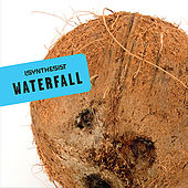 Waterfall by I, Synthesist