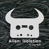 Alien: Isolation by Dan Bull