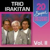 20 Super Sucessos: Trio Irakitan, Vol. 2 by Trio Irakitan