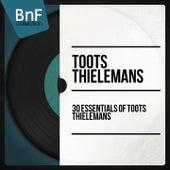 30 Essentials of Toots Thielemans (Mono Version) by Toots Thielemans
