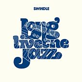 Long Live the Jazz by Swindle