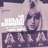 La Belle Epoque - EMI's French Girls 1965-68 by Various Artists