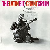 The Latin Bit (Rudy Van Gelder Edition) by Grant Green