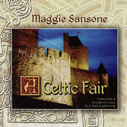 A Celtic Fair: Traditional & Innovative Music for a festive Gathering by Maggie Sansone