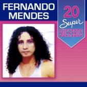 20 Super Sucessos: Fernando Mendes by Fernando Mendes