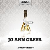 Ancient History by Jo Ann Greer