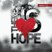 There Is Hope by Central Worship