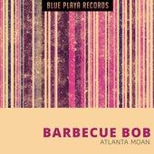 Atlanta Moan by Barbecue Bob