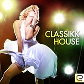 Classikk House - EP by Various Artists