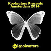 Koolwaters Presents Amsterdam 2014 - EP by Various Artists