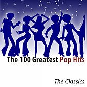 The 100 Greatest Pop Hits (The Classics) di Various Artists