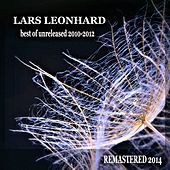 Best Of Unreleased 2010-2012 (Remastered 2014) by Lars Leonhard