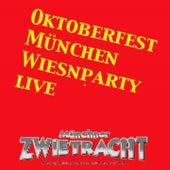 Oktoberfest München Wiesnparty live von Münchner Zwietracht