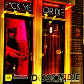 F*ck Me or Die - Ade 2014 by Various Artists