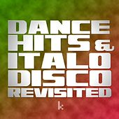 Dance Hits & Italo Disco Revisited by Various Artists