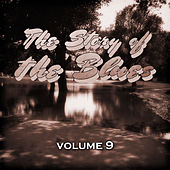 The Story of the Blues, Vol. 9 by Various Artists