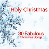 Holy Christmas (30 Fabulous Christmas Songs) de Various Artists