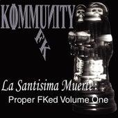 La Santisima Muerte: Proper FKed, Vol. l by Kommunity Fk