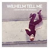 A Short Story for the Road von Wilhelm Tell Me
