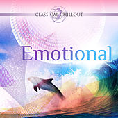 BEST OF CLASSICAL CHILLOUT: Emotional by Various Artists